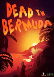 Dead In Bermuda for PC for free